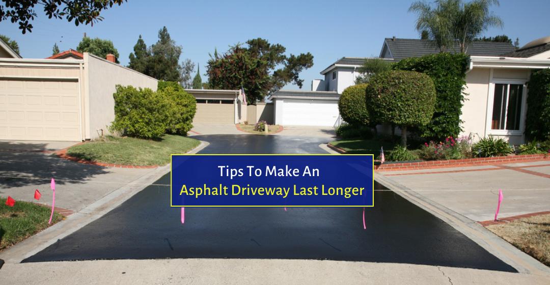 Installing An Asphalt Driveway? Tips To Make It Last Longer