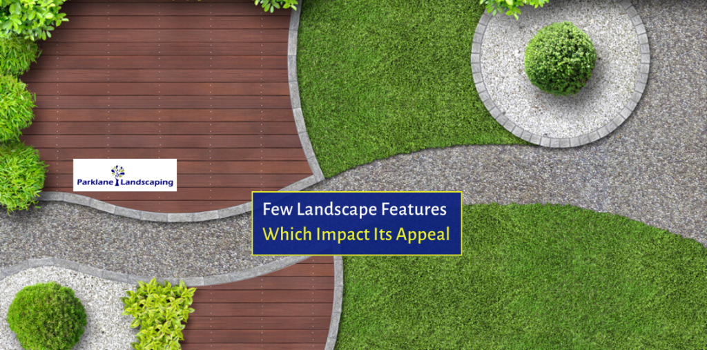 Few Landscape Features Which Impact Its Appeal
