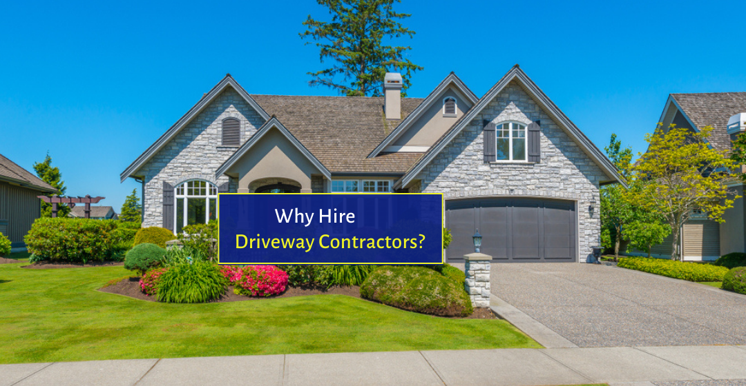 5 Simple Reasons to Hire Experienced Driveway Contractors for Your Property