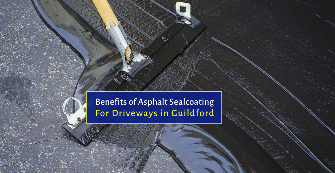 Benefits of Asphalt Sealcoating for Driveways in Guildford