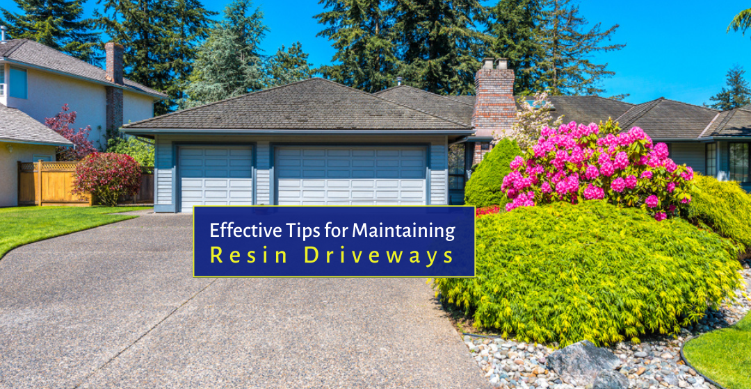 Effective Tips for Maintaining Resin Driveways in Reigate